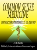 Common Sense Medicine: Restoring the Patient/Physician Relationship